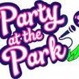 Party at the Park 26th and 27th June 2021